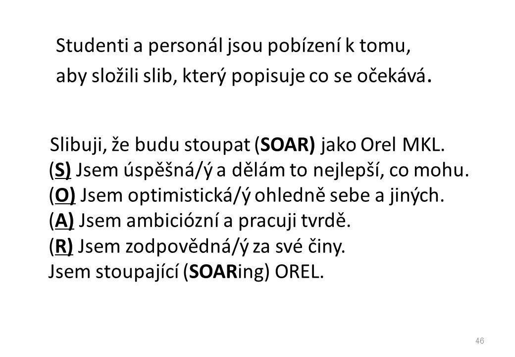 Studenti a personál jsou pobízení k tomu, aby složili slib, který popisuje co se očekává. Slibuji, že budu stoupat (SOAR) jako Orel MKL. (S) Jsem úspě