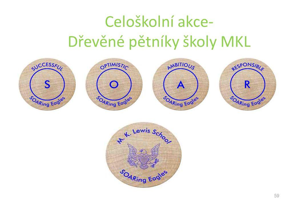 Celoškolní akce- Dřevěné pětníky školy MKL 59