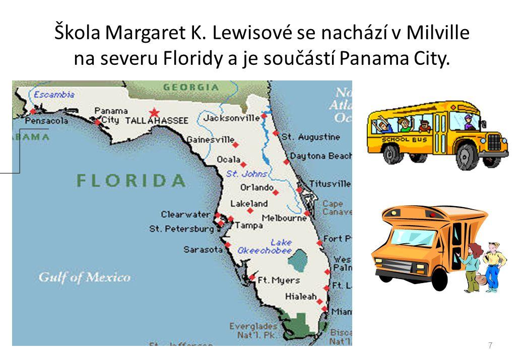 Škola Margaret K. Lewisové se nachází v Milville na severu Floridy a je součástí Panama City. 7