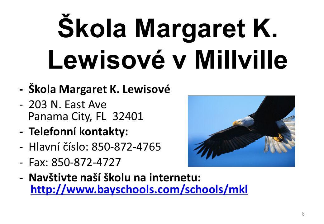 Škola Margaret K. Lewisové v Millville - Škola Margaret K. Lewisové - 203 N. East Ave Panama City, FL 32401 - Telefonní kontakty: - Hlavní číslo: 850-