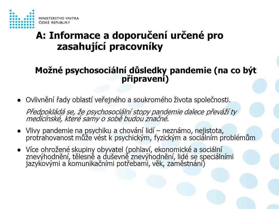 Psychosociální aspekty pandemie chřipky A: Informace a doporučení určené pro zasahující pracovníky Možné psychosociální důsledky pandemie (na co být p