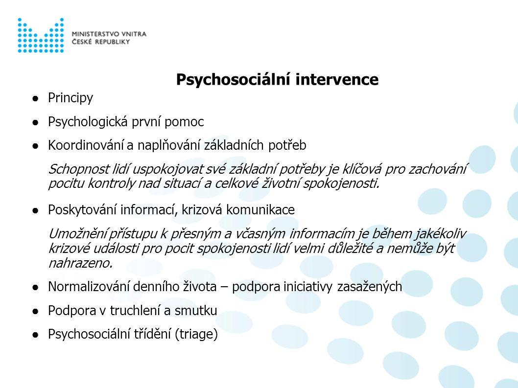 Psychosociální aspekty pandemie chřipky Psychosociální intervence ● Principy ● Psychologická první pomoc ● Koordinování a naplňování základních potřeb