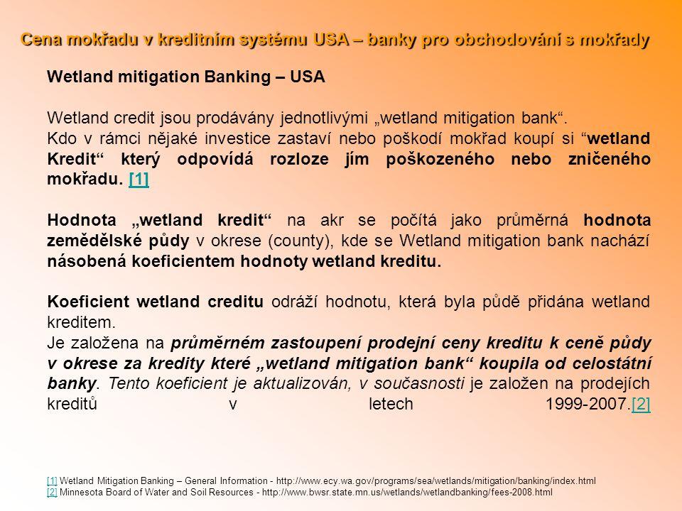 """Cena mokřadu v kreditním systému USA – banky pro obchodování s mokřady Wetland mitigation Banking – USA Wetland credit jsou prodávány jednotlivými """"wetland mitigation bank ."""