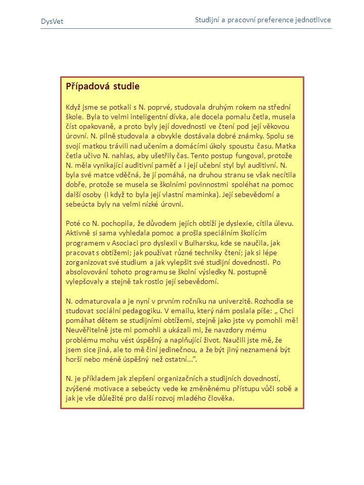Žádost o práci DysVet Personal Preferences in Learning and Work AnoNe  Rozumím dobře podmínkám při žádosti o práci.