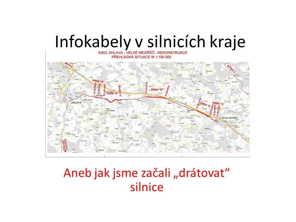 """Infokabely v silnicích kraje Aneb jak jsme začali """"drátovat silnice"""