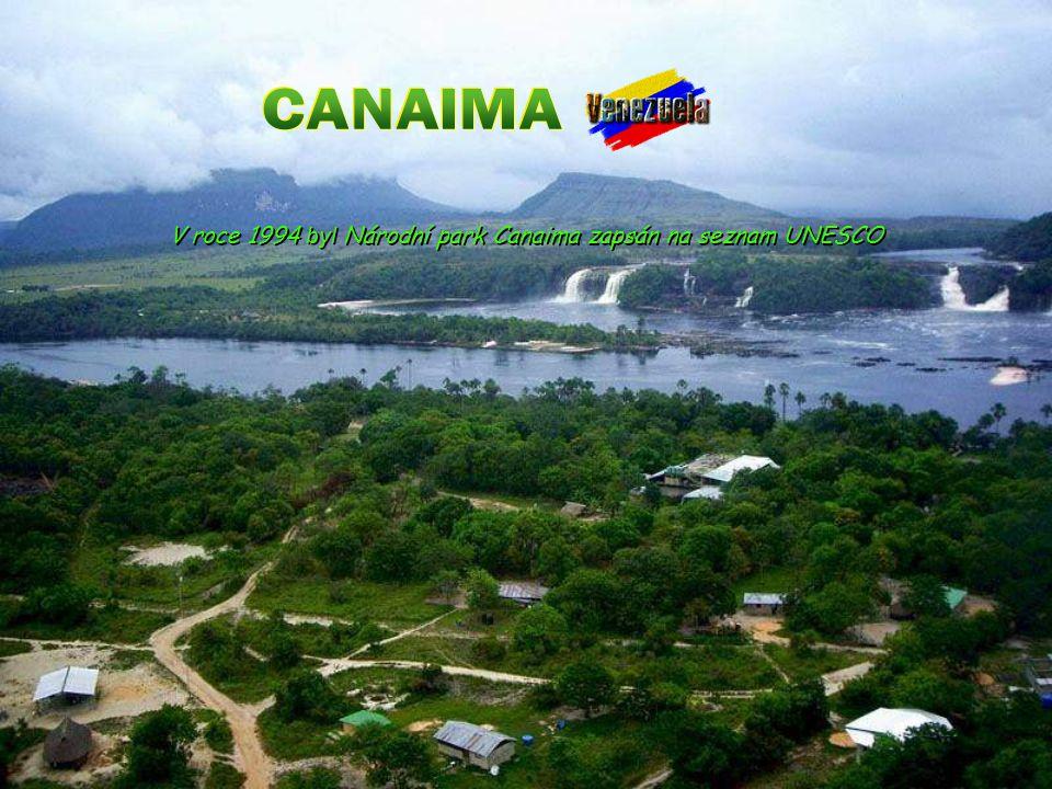 V roce 1994 byl Národní park Canaima zapsán na seznam UNESCO V roce 1994 byl Národní park Canaima zapsán na seznam UNESCO