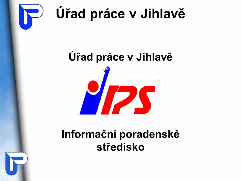 Úřad práce v Jihlavě Informační poradenské středisko