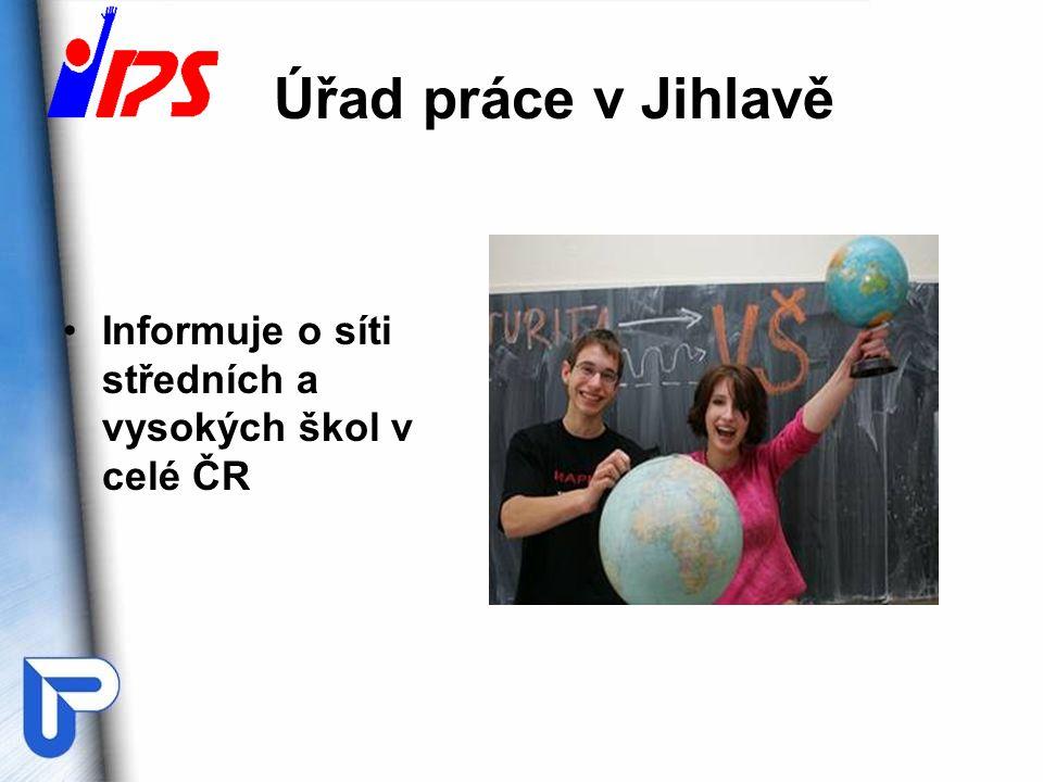 Úřad práce v Jihlavě Informuje o síti středních a vysokých škol v celé ČR