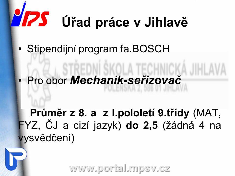 Stipendijní program fa.BOSCH Pro obor Mechanik-seřizovač Průměr z 8. a z I.pololetí 9.třídy (MAT, FYZ, ČJ a cizí jazyk) do 2,5 (žádná 4 na vysvědčení)