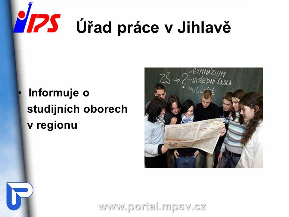 Úřad práce v Jihlavě Informuje o studijních oborech v regionuwww.portal.mpsv.cz
