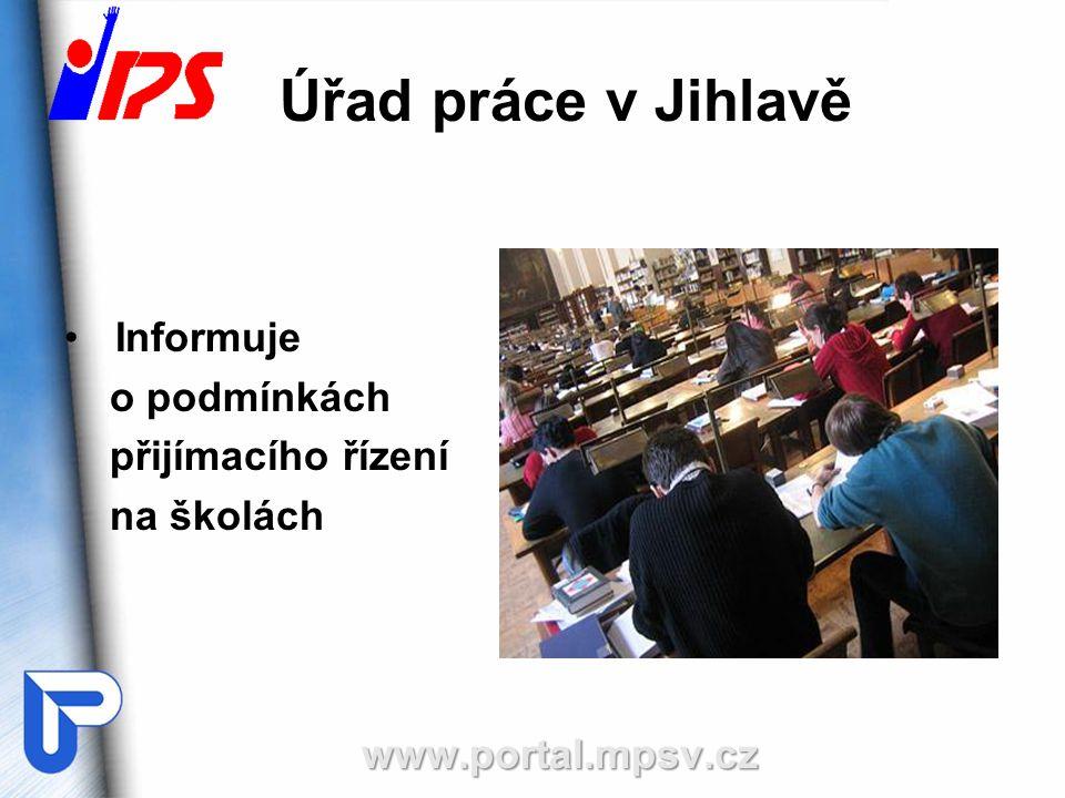 Úřad práce v Jihlavě Informuje o podmínkách přijímacího řízení na školáchwww.portal.mpsv.cz
