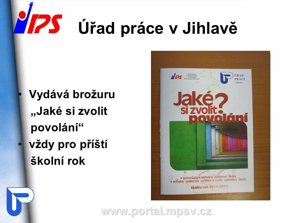 """Úřad práce v Jihlavě Vydává brožuru """"Jaké si zvolit povolání"""" vždy pro příští školní rokwww.portal.mpsv.cz"""