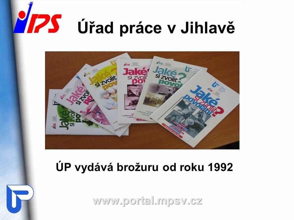 Úřad práce v Jihlavě ÚP vydává brožuru od roku 1992www.portal.mpsv.cz