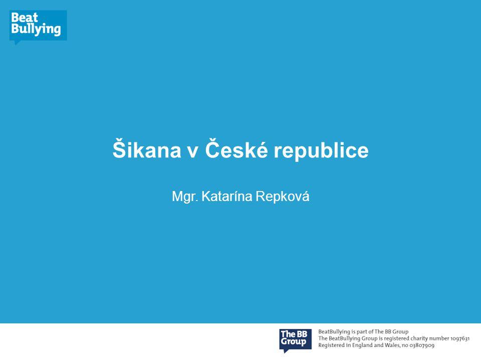 Šikana v České republice Mgr. Katarína Repková