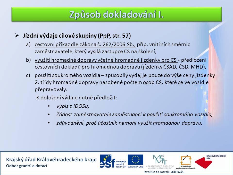  Jízdní výdaje cílové skupiny (PpP, str. 57) a)cestovní příkaz dle zákona č. 262/2006 Sb., příp. vnitřních směrnic zaměstnavatele, který vysílá zástu