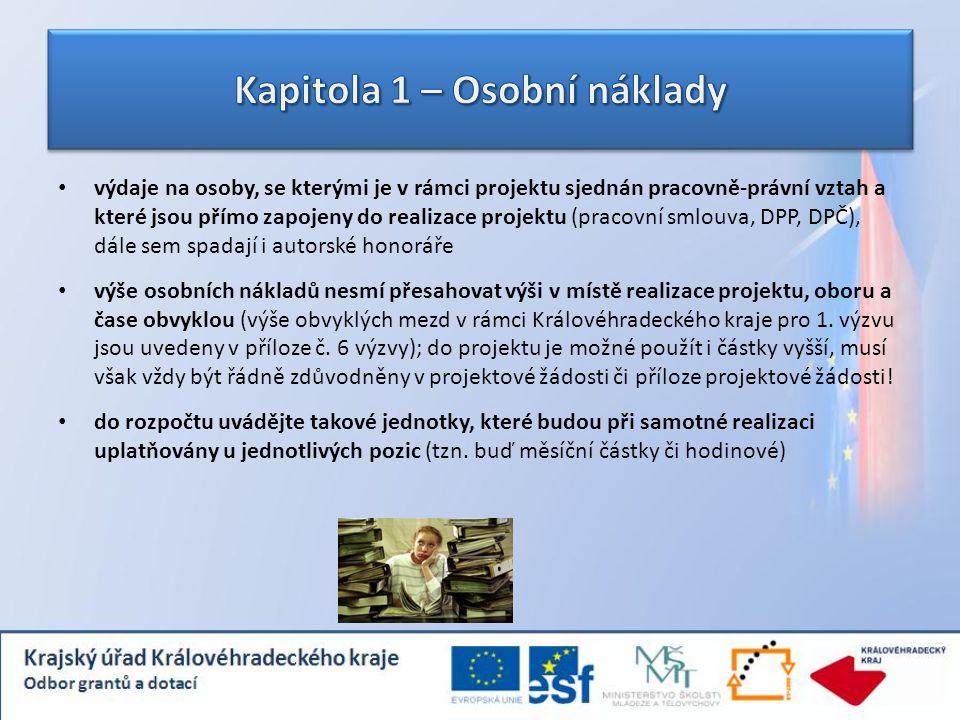 výdaje na osoby, se kterými je v rámci projektu sjednán pracovně-právní vztah a které jsou přímo zapojeny do realizace projektu (pracovní smlouva, DPP