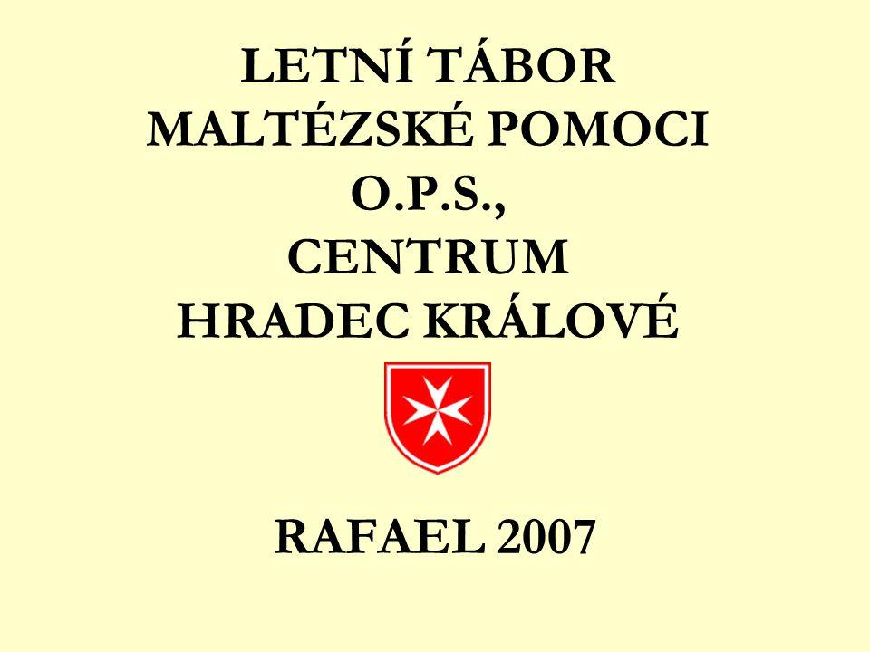 LETNÍ TÁBOR MALTÉZSKÉ POMOCI O.P.S., CENTRUM HRADEC KRÁLOVÉ RAFAEL 2007