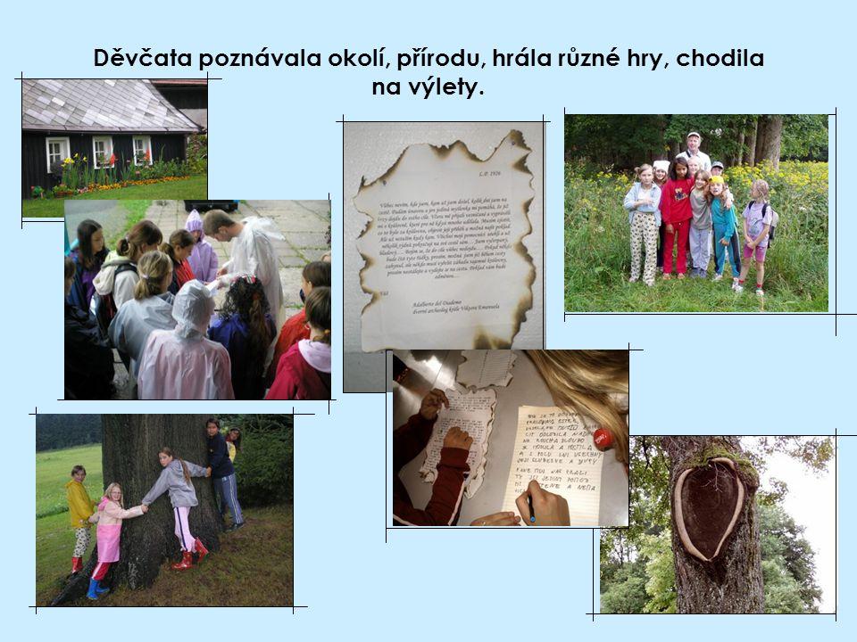 Děvčata poznávala okolí, přírodu, hrála různé hry, chodila na výlety.