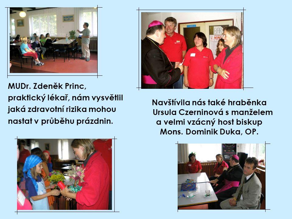 Navštívila nás také hraběnka Ursula Czerninová s manželem a velmi vzácný host biskup Mons. Dominik Duka, OP. MUDr. Zdeněk Princ, praktický lékař, nám