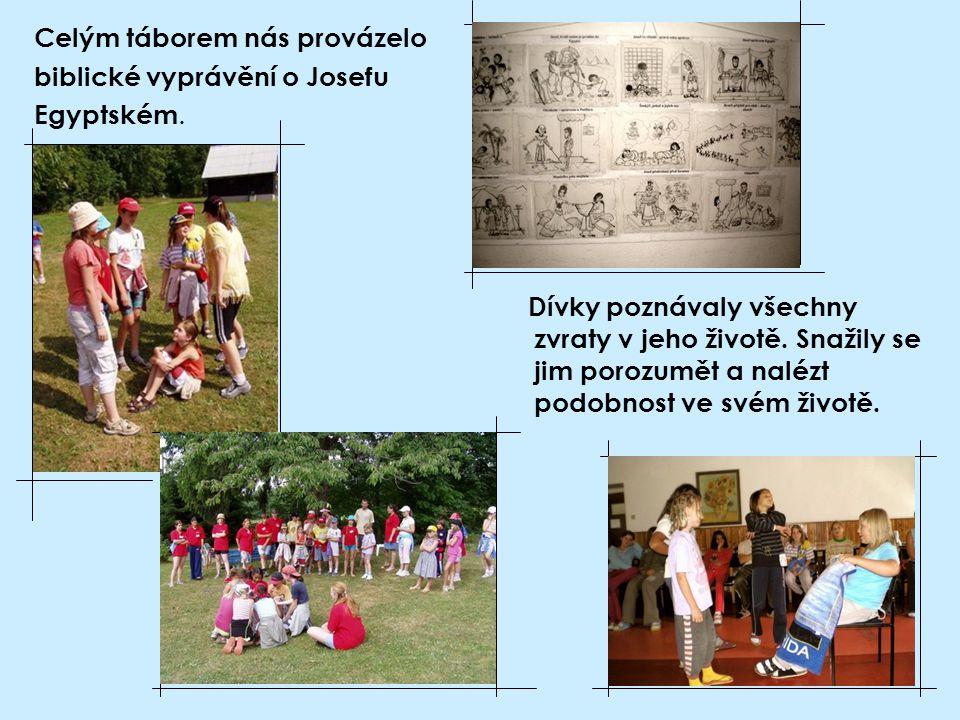 Celým táborem nás provázelo biblické vyprávění o Josefu Egyptském.