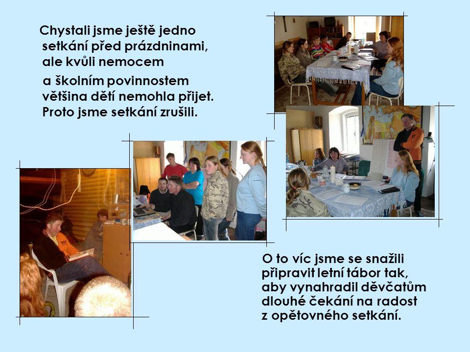 Chystali jsme ještě jedno setkání před prázdninami, ale kvůli nemocem a školním povinnostem většina dětí nemohla přijet.