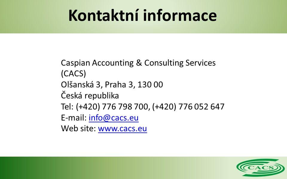 Caspian Accounting & Consulting Services (CACS) Olšanská 3, Praha 3, 130 00 Česká republika Tel: (+420) 776 798 700, (+420) 776 052 647 E-mail: info@cacs.euinfo@cacs.eu Web site: www.cacs.euwww.cacs.eu Kontaktní informace
