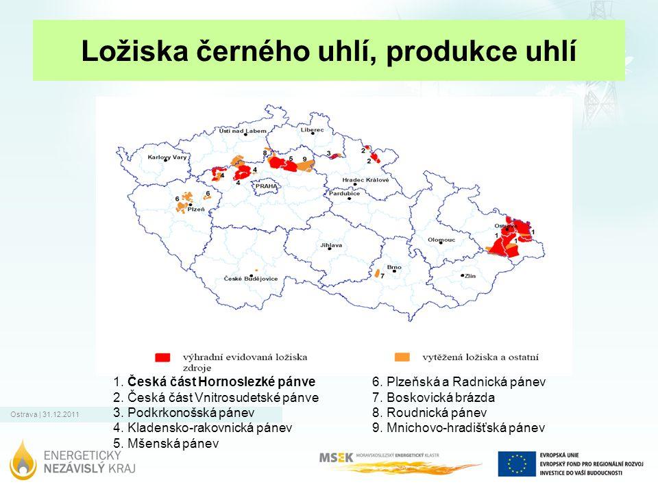 Ostrava | 31.12.2011 Ložiska černého uhlí, produkce uhlí 1. Česká část Hornoslezké pánve 2. Česká část Vnitrosudetské pánve 3. Podkrkonošská pánev 4.