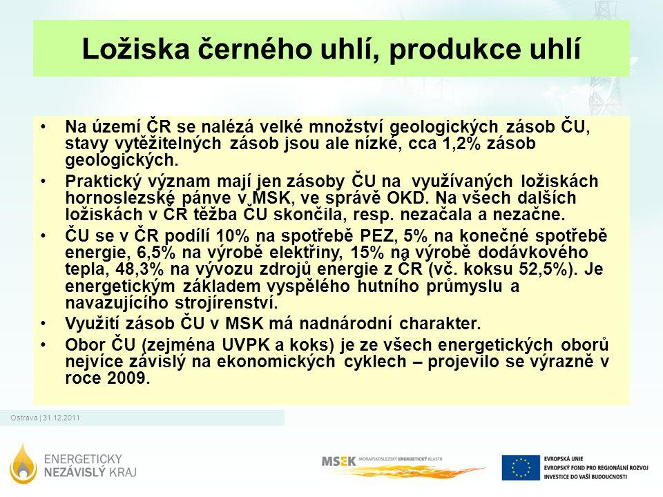 Ostrava | 31.12.2011 Ložiska černého uhlí, produkce uhlí Na území ČR se nalézá velké množství geologických zásob ČU, stavy vytěžitelných zásob jsou al