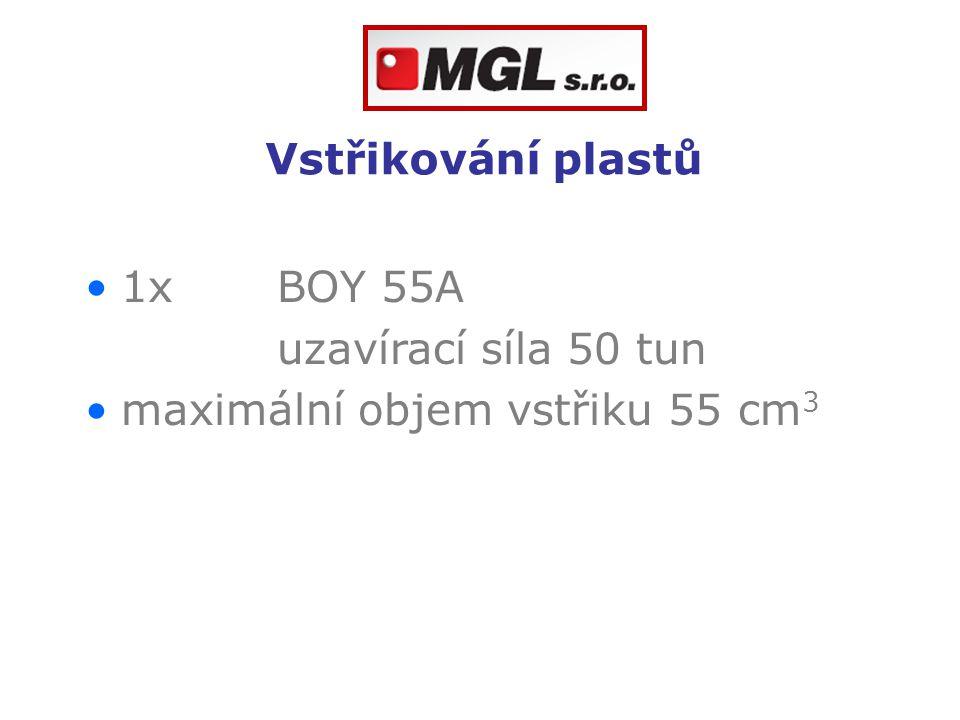 Vstřikování plastů 1x BOY 55A uzavírací síla 50 tun maximální objem vstřiku 55 cm 3
