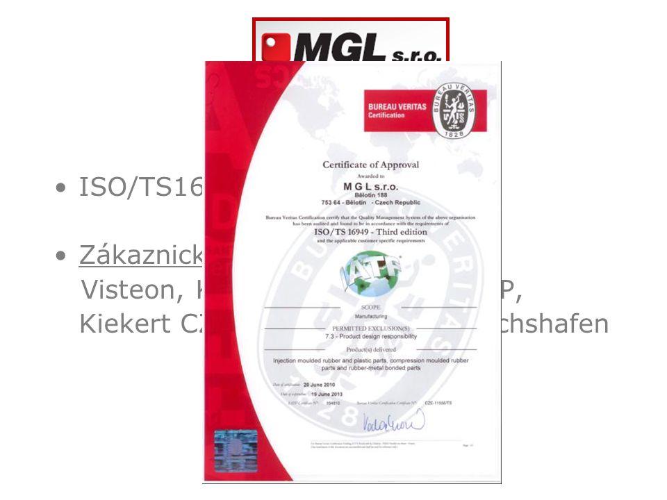 Kvalita ISO/TS16949:2009 Zákaznické audity: Visteon, KSR Idustrial, Lakum AP, Kiekert CZ, Brano a.s., ZF Fridrichshafen