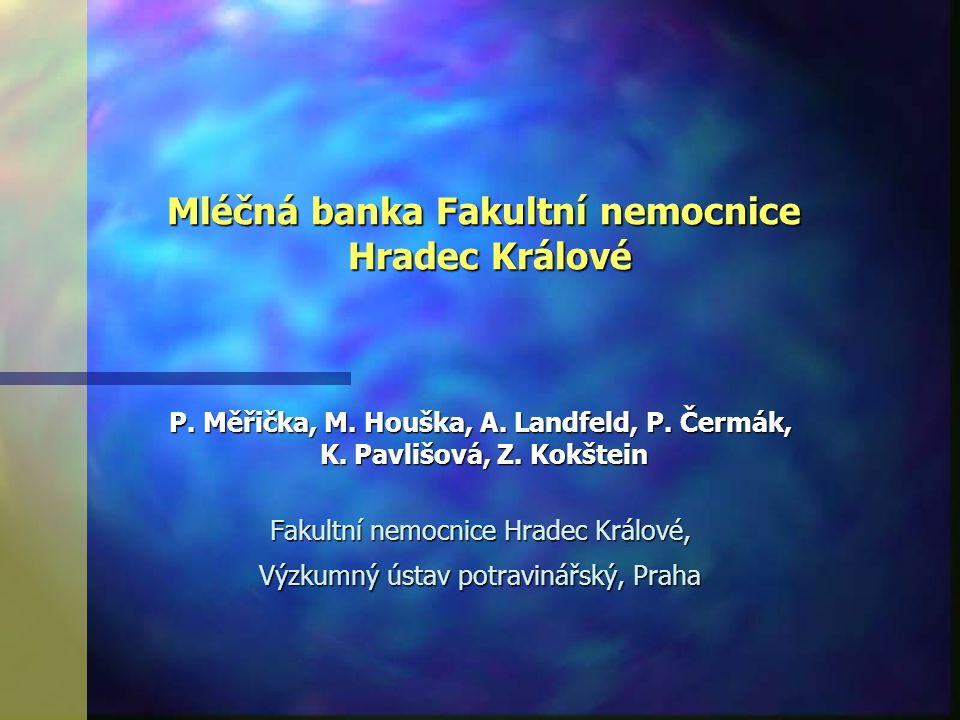 Cíle presentace n 1.Informovat o činnosti Mléčné banky Fakultní nemocnice Hradec Králové n 2.