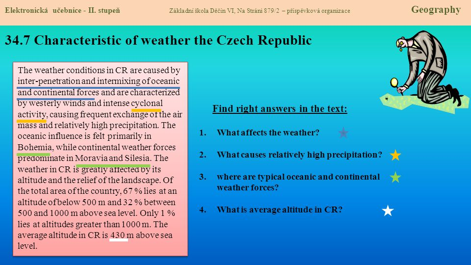 34.7 Characteristic of weather the Czech Republic Elektronická učebnice - II. stupeň Základní škola Děčín VI, Na Stráni 879/2 – příspěvková organizace