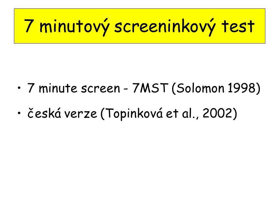 7 minutový screeninkový test 7 minute screen - 7MST (Solomon 1998) česká verze (Topinková et al., 2002)