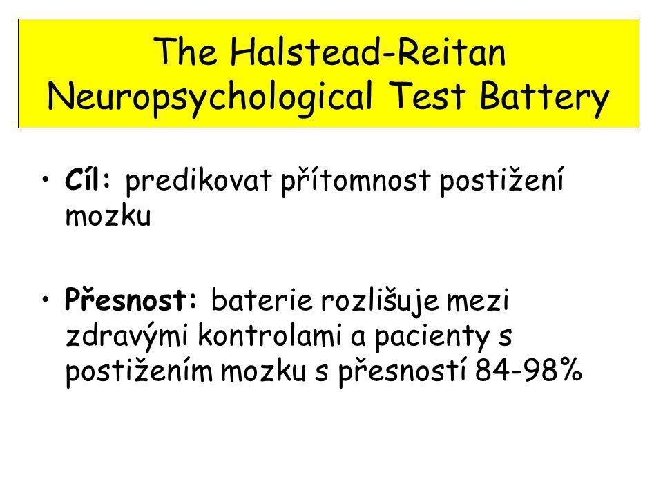 The Halstead-Reitan Neuropsychological Test Battery Cíl: predikovat přítomnost postižení mozku Přesnost: baterie rozlišuje mezi zdravými kontrolami a