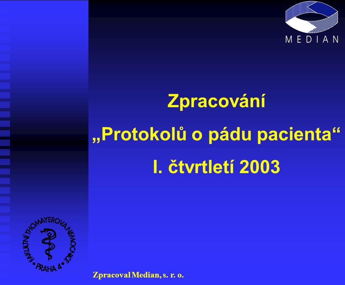"""Zpracování """"Protokolů o pádu pacienta I. čtvrtletí 2003 Zpracoval Median, s. r. o."""