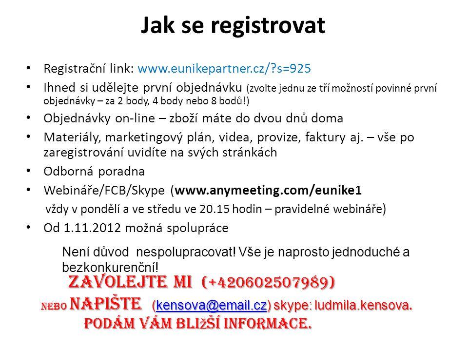 Jak se registrovat Registrační link: www.eunikepartner.cz/?s=925 Ihned si udělejte první objednávku (zvolte jednu ze tří možností povinné první objedn