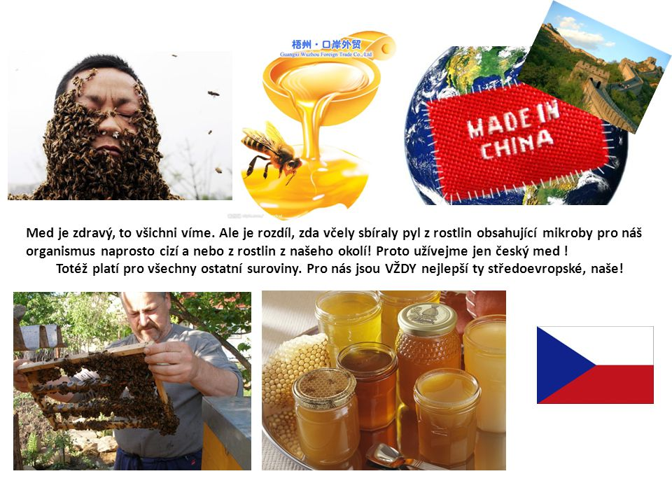 Med je zdravý, to všichni víme. Ale je rozdíl, zda včely sbíraly pyl z rostlin obsahující mikroby pro náš organismus naprosto cizí a nebo z rostlin z