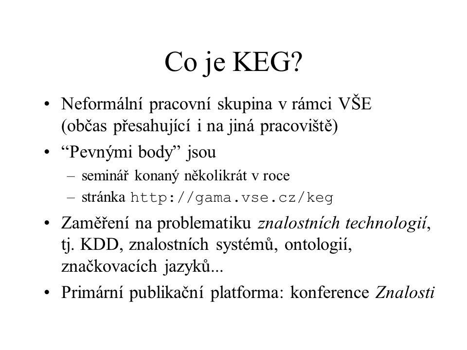 """Co je KEG? Neformální pracovní skupina v rámci VŠE (občas přesahující i na jiná pracoviště) """"Pevnými body"""" jsou –seminář konaný několikrát v roce –str"""