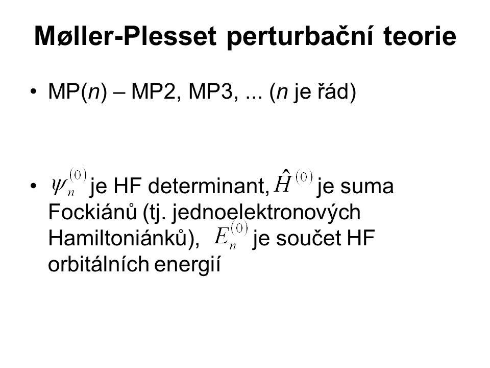 Møller-Plesset perturbační teorie MP(n) – MP2, MP3,... (n je řád) je HF determinant, je suma Fockiánů (tj. jednoelektronových Hamiltoniánků), je souče