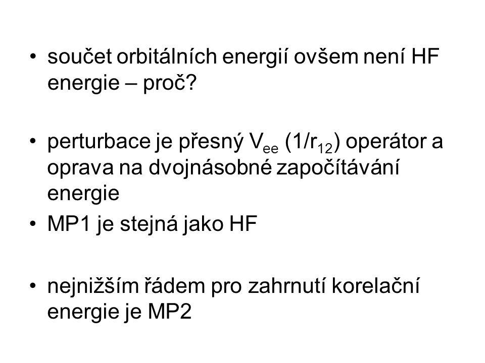 součet orbitálních energií ovšem není HF energie – proč.