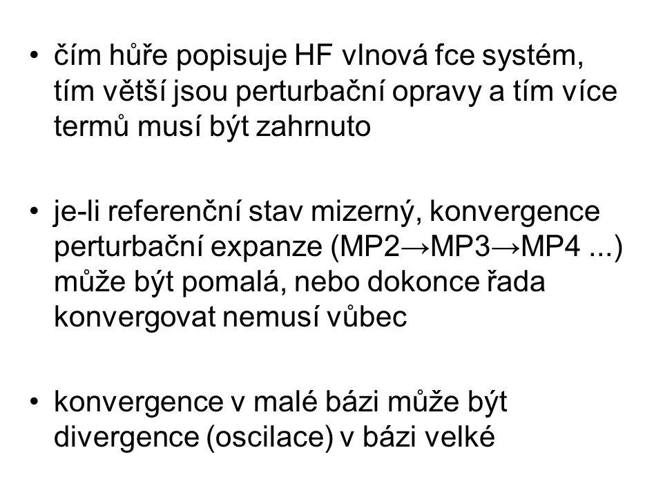 čím hůře popisuje HF vlnová fce systém, tím větší jsou perturbační opravy a tím více termů musí být zahrnuto je-li referenční stav mizerný, konvergence perturbační expanze (MP2→MP3→MP4...) může být pomalá, nebo dokonce řada konvergovat nemusí vůbec konvergence v malé bázi může být divergence (oscilace) v bázi velké