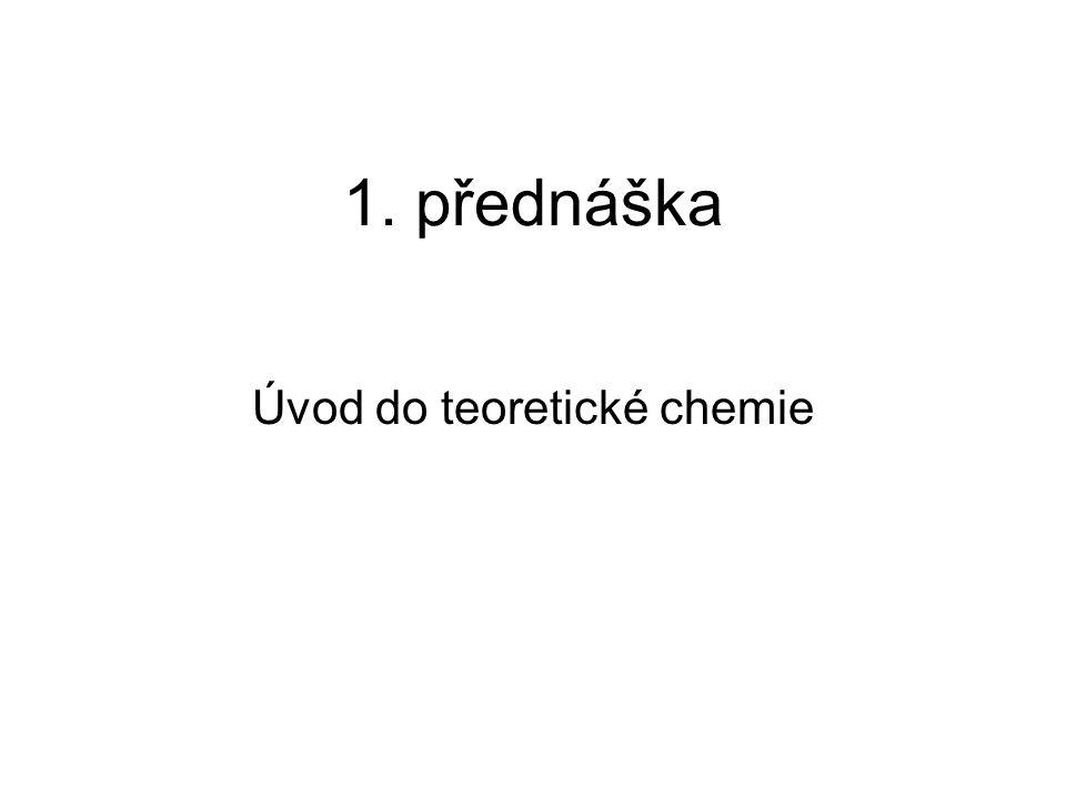 1. přednáška Úvod do teoretické chemie