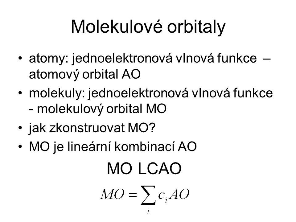 Molekulové orbitaly atomy: jednoelektronová vlnová funkce – atomový orbital AO molekuly: jednoelektronová vlnová funkce - molekulový orbital MO jak zk