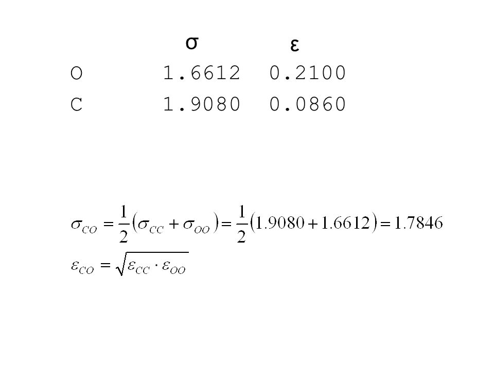 O 1.6612 0.2100 C 1.9080 0.0860 σ ε