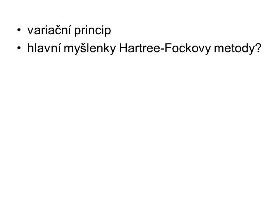 variační princip hlavní myšlenky Hartree-Fockovy metody?