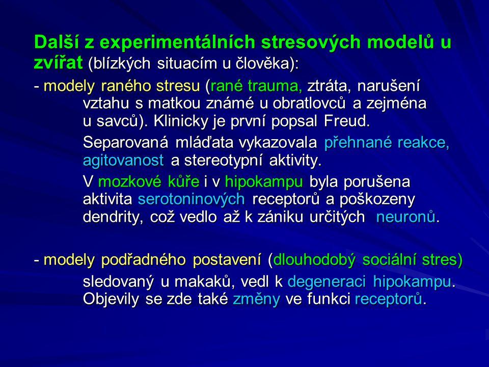 Další z experimentálních stresových modelů u zvířat (blízkých situacím u člověka): - modely raného stresu (rané trauma, ztráta, narušení vztahu s matkou známé u obratlovců a zejména u savců).
