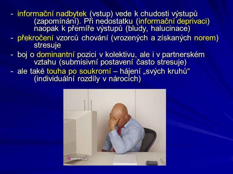 - informační nadbytek (vstup) vede k chudosti výstupů (zapomínání).