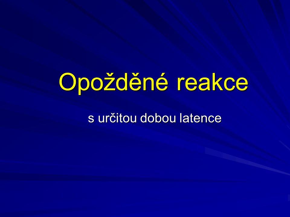 Opožděné reakce s určitou dobou latence s určitou dobou latence