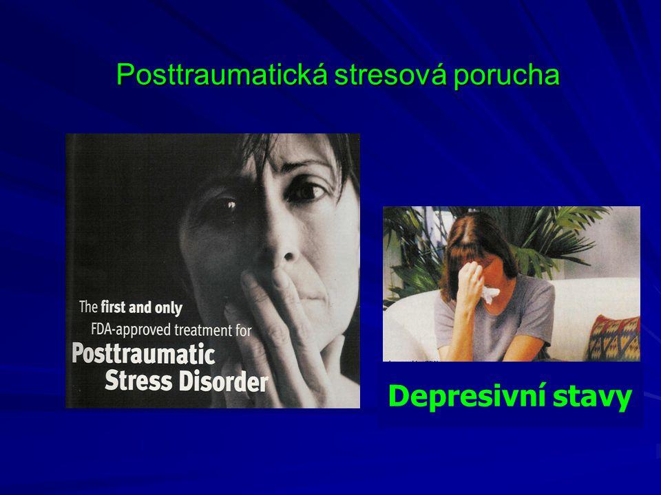 Posttraumatická stresová porucha Depresivní stavy