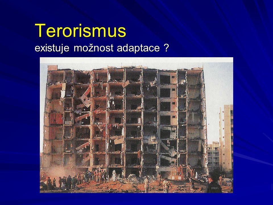 Terorismus existuje možnost adaptace ?
